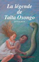 La légende de Taïta Osongo   Rosell, Joel Franz