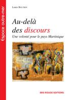 Au-delà des discours ! Une volonté pour le pays Martinique | Boutrin, Louis