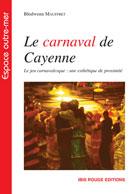 Le carnaval de Cayenne  | Mauffret, Blodwenn