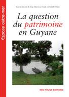 La question du Patrimoine en Guyane | Mam Lam Fouck, Serge