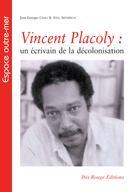 Vincent Placoly : un écrivain de la décolonisation   Arthéron, Axel