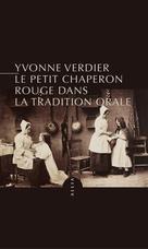 Le Petit Chaperon rouge dans la tradition orale | Verdier, Yvonne