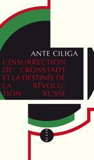 L'Insurrection de Cronstadt et la destinée de la Révolution russe | Ciliga, Anté