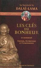 Les clés du bonheur se nomment amour, altruisme et compassion | , Sa Sainteté le dalaï-lama