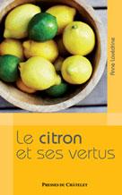 Le citron et ses vertus    Lavédrine, Anne