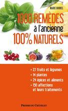 1000 remèdes à l'ancienne 100% nature   Borrel, Marie