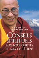 Conseils spirituels aux bouddhistes et aux chrétiens | , Dalaï-Lama