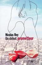 Un début prometteur   Rey, Nicolas
