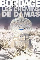 Les chemins de Damas | Bordage, Pierre