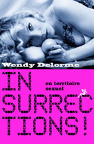Insurrections ! en territoire sexuel | Delorme, Wendy