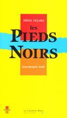 Les Pieds-Noirs | Jordi, Jean-Jacques