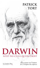 Darwin n'est pas celui qu'on croit. Idées reçues sur l'auteur de L'Origine des espèces | Tort, Patrick
