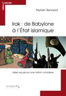 Irak : de Babylone à l'Etat islamique | Benraad, Myriam