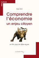 Comprendre l'économie, un enjeu citoyen | Slim, Assen