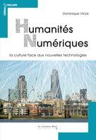 Humanités numériques, la culture face aux nouvelles technologies | Vinck, Dominique