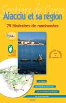 Sentiers de Corse - Aiacciu et sa région  | Gauthier, Alain
