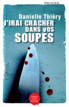 J'irai cracher dans vos soupes ! avec les menus et les recettes de Pierre Labalette | Thiéry, Danielle
