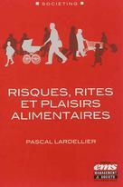 Risques, rites et plaisirs alimentaires | Lardellier, Pascal