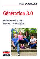 Génération 3.0 | Lardellier, Pascal
