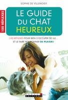 Le guide du chat heureux | de Villenoisy, Sophie