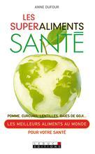 Les superaliments santé | Dufour, Anne