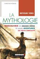 Retour vers la mythologie | Romain, Christian