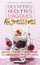Mes petites recettes magiques régressives | Dufour, Anne