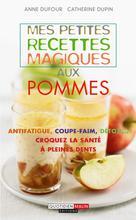 Mes petites recettes magiques aux pommes | Dufour, Anne