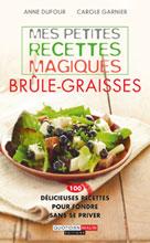Mes petites recettes magiques brûle-graisses | Dufour, Anne