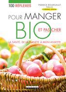 100 réflexes pour manger bio et pas cher | Bourgault, Pierrick