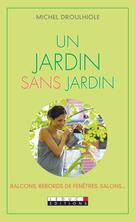 Un jardin sans jardin | Droulhiole, Michel