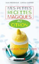 Mes petites recettes magiques au citron | Garnier, Carole
