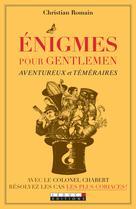 Enigmes pour gentlemen aventureux et téméraires | Romain, Christian