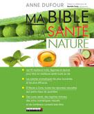 Ma bible de la santé nature   Festy, Danièle