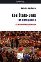 Les Etats-Unis de Bush à Bush  | Mattheiem, Nathalie