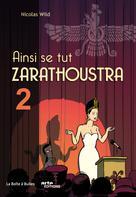 Ainsi se tut Zarathoustra T2 | Wild, Nicolas