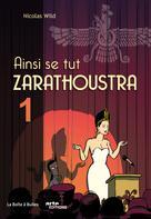 Ainsi se tut Zarathoustra T1 | Wild, Nicolas