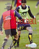 Football - Jeux et jeux réduits | Bodineau, Frédéric