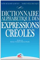 Dictionnaire alphabétique des expressions créoles | Moïse, Benjamin
