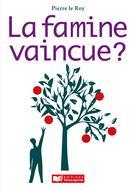 La famine vaincue? | Le Roy, Pierre