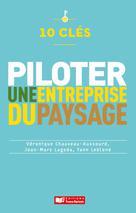 10 clés pour piloter une entreprise du paysage   Chauveau Aussourd, Véronique