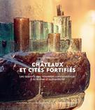 Châteaux et cités fortifiés - Colloque international | Collectif Loubatières