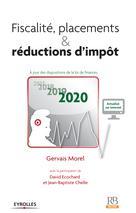 Fiscalité, placements et réductions d'impôt 2020   Morel, Gervais