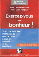 Exercez-vous au bonheur ! | Chevalier-Beaumel, Alain