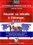Réussir sa retraite à l'étranger   Staquet, Christine