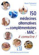 150 médecines alternatives et/ou complémentaires  - MAC - (selon le terme retenu par l'OMS) à connaître | Tomasini, René