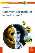 Comment reconstituer la Préhistoire ? | Pigeaud, Romain