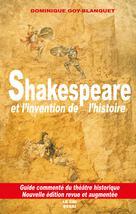 Shakespeaere et l'invention de l'histoire | Goy-Blanquet, Dominique