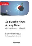 De Blanche-Neige à Harry Potter, des histoires pour rebondir | Humbeeck, Bruno