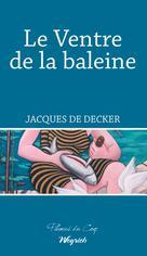 Le Ventre de la baleine   De Decker, Jacques